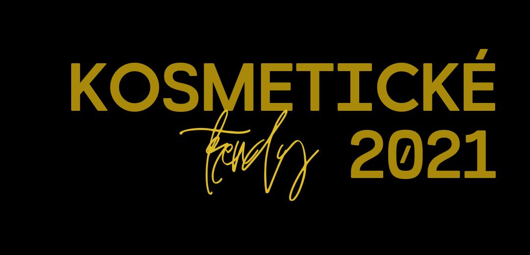 Kosmetické trendy 2021